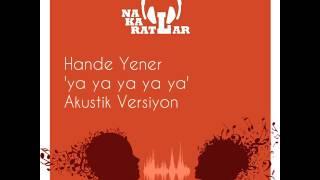 Hande Yener 'ya ya ya ya' Akustik Versiyon