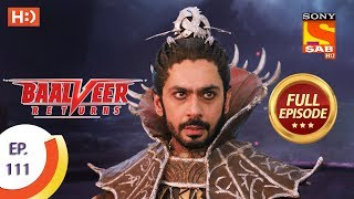 Baalveer Returns - Ep 111 - Full Episode - 11th February 2020