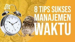 8 Tips Cara Sukses Manajemen Waktu | Time Management