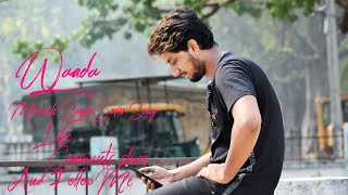 Tony Kakkar WAADA ft Nia Sharma full song Manish Singh Song 2019 latest song