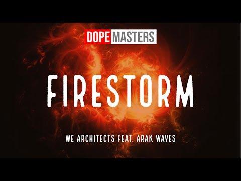 We Architects feat. Arak Waves - Firestorm
