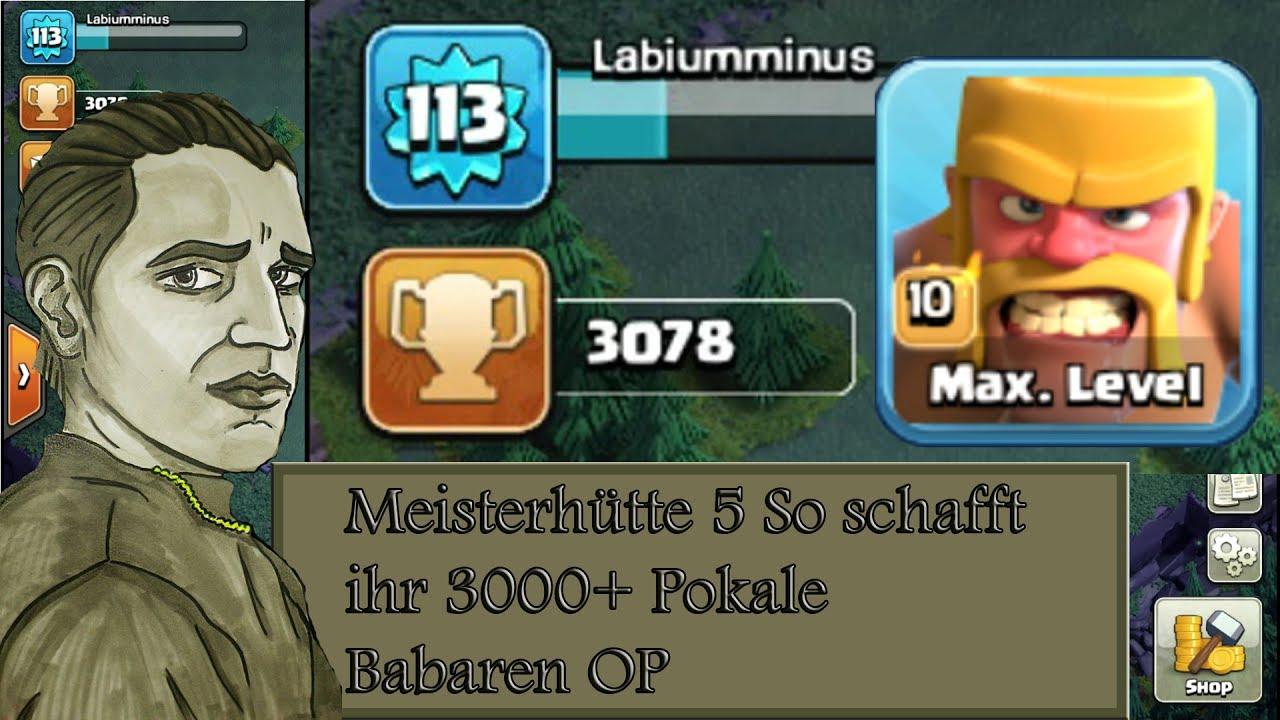 Meisterhutte 5 So Schafft Ihr 3000 Pokale Tipps Clash Of