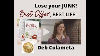 What have you got to lose? Your JUNK! with Deb Colameta