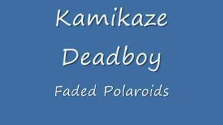 Kamikaze Deadboy - Faded Polaroids