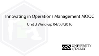 Unit 3 Wind-up: Innovating in Operations Management