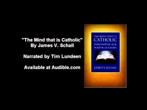 The Mind that is Catholic by James Schall