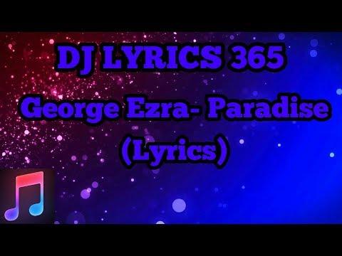 George Ezra- Paradise (Lyrics)