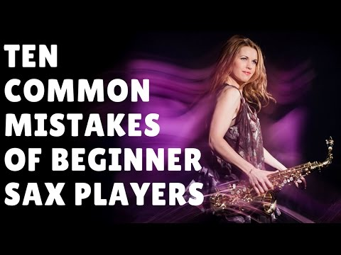 10 common mistakes made by beginner sax players 🎶 saxophone lesson / tutorial