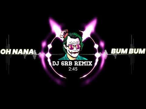 OH NANA & BUM BUM TAM TAM -(REMiX)