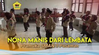 Nona Manis dari Lembata_Pramuka  SMA N 1 PASAMAN Mp3