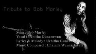 Video Bob Marley ( Original Sinhala Song ) Uchitha Gunaruwan download MP3, 3GP, MP4, WEBM, AVI, FLV September 2018