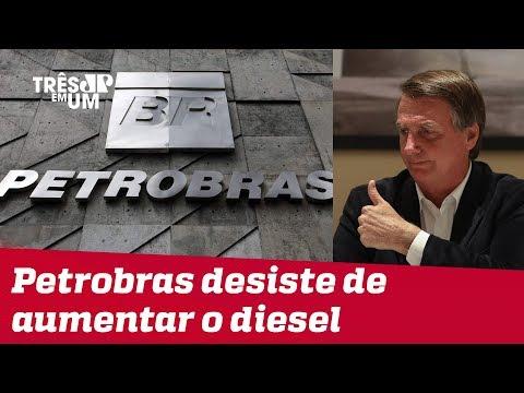 Por determinação do presidente Jair Bolsonaro, a Petrobras desiste de aumentar preço do diesel