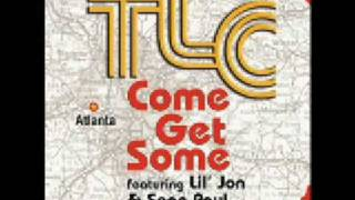 """Come Get Some"" - TLC feat. Sean Paul of YBZ & Lil"