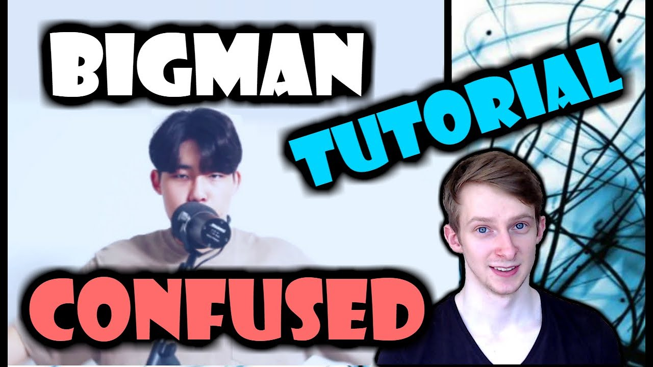 BIGMAN - Confused   Tutorial [Requested] (10K Subscribers SPECIAL!)