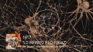 1917 - Lo infinito y lo fugaz (lyric video 2019)