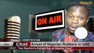"UAE Forex Robbery & The Resultant ""Ban"" on Nigerian Visas; What's Your Take?"