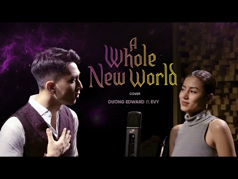 A Whole New World Cover - Dương Edward Ft. Evy | Aladdin OST 2019