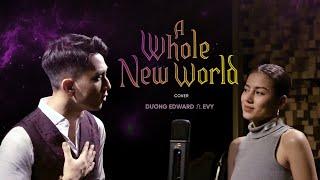 A Whole New World Cover - Dương Edward ft. Evy | Aladdin OST 2019