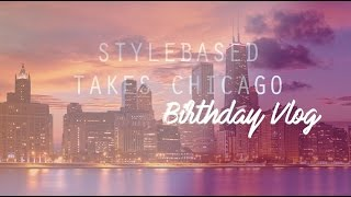 Chicago Birthday Vlog