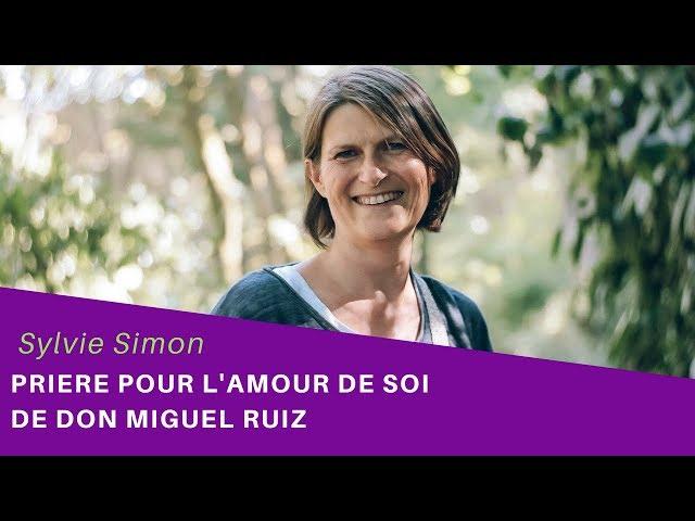 Amour de soi - Prière de Don Miguel Ruiz