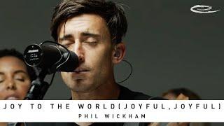 PHIL WICKHAM - J๐y To The World (Joyful, Joyful): Song Session