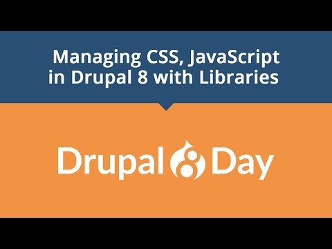 Drupal 8 Day: Managing CSS, JavaScript in Drupal 8 with Libraries
