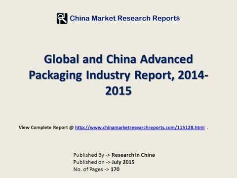 Advanced Packaging Industry in China & World 2014-2015