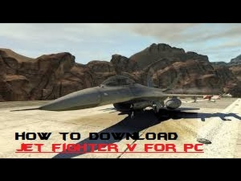 How to download and install JET FIGHTER V for pc FREE , with gameplay