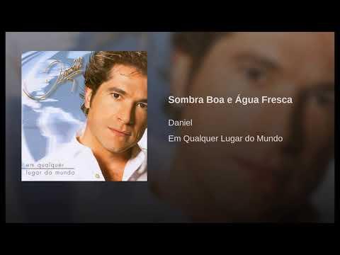 Daniel 12 Sombra Boa e Água Fresca-2003
