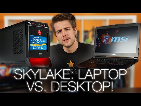 Laptop vs. Desktop Skylake CPU Comparison ft. MSI Gaming Laptops