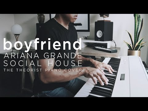 Ariana Grande ft Social House - boyfriend  The Theorist Piano Cover