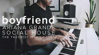 Ariana Grande ft. Social House - boyfriend | The Theorist Piano Cover