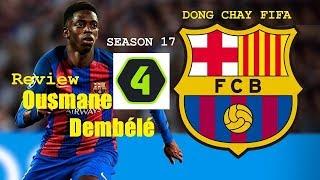 DÒNG CHẢY FIFA   Review Ousmane Dembélé ss17 (RW 77)
