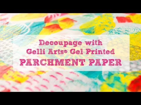 Decoupage with Gelli Arts® Gel Printed Parchment Paper
