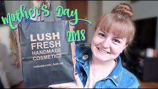 LUSH MOTHER'S DAY 2018 HAUL!
