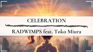 [Weathering With You/天気の子] Celebration - RADWIMPS feat. Toko Miura