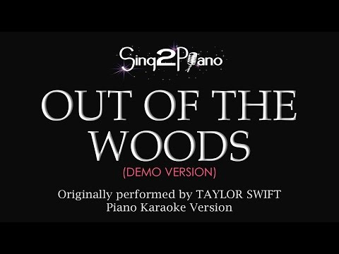 Out Of The Woods (Piano Karaoke demo) Taylor Swift