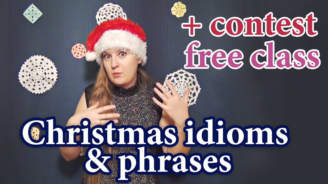87 english christmas vocabulary idioms and phrases contest free class - Christmas Idioms