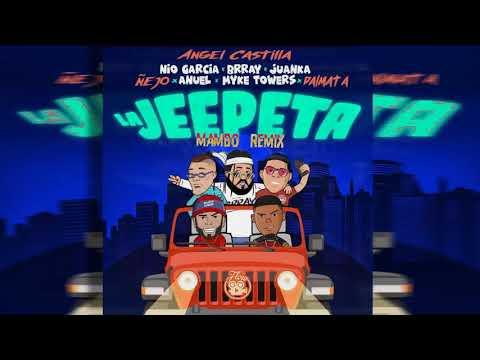La Jeepeta [Mambo Remix] Anuel AA x Myke Towers x Nio Garcia x Brray x Juanka x Ñejo y Dalmata