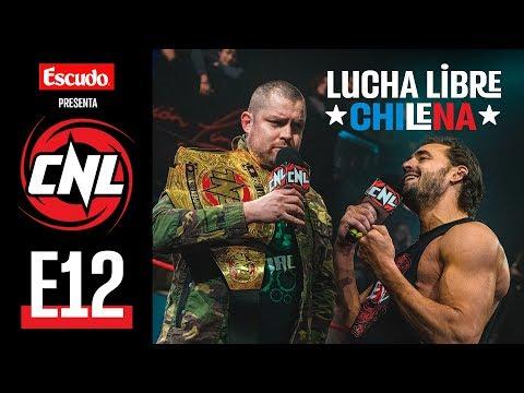 CNL — Episodio 12 • Lucha Libre Chilena