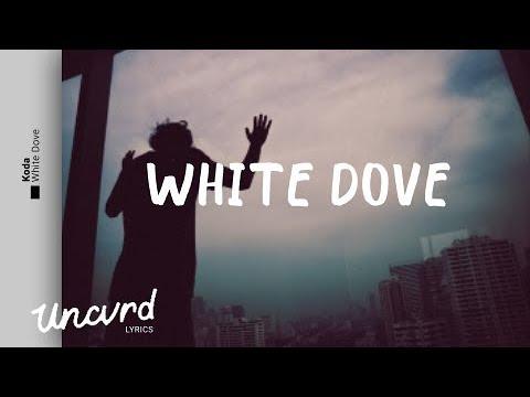 Koda - White Dove (Lyrics / Lyric Video)