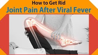 How to Get Rid  Joint Pain After Viral Fever With Home Remedies
