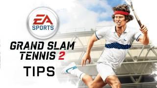 EA SPORTS Grand Slam® Tennis 2 - Serve & Volley Expert Tips