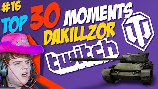 #16 Dakillzor [FAME] TOP 30 Moments | World of Tanks