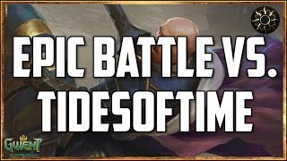 [GWENT] EPIC BATTLE VS. TIDESOFTIME
