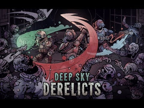 Deep Sky Derelicts - Official Launch Trailer
