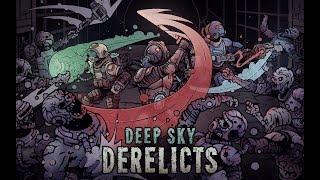 Deep Sky Derelicts - Official Launch Trailer