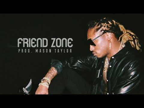 "[FREE] Future x Lil Baby Type Beat 2018 ""Friend Zone"" (Prod. Mason Taylor)⎟ Rap/Trap⎟ Instrumental"