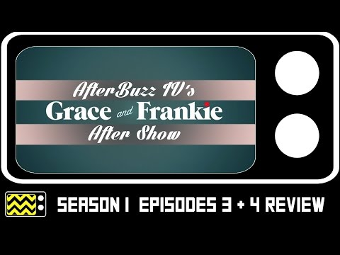 Grace & Frankie Season 3 Episodes 3 & 4 Review & After Show