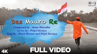 Des Maaro Re Full Video - Priya Saraiya and Divya Kumar | 15th August Special